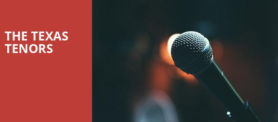 The Texas Tenors, Atwood Concert Hall, Anchorage