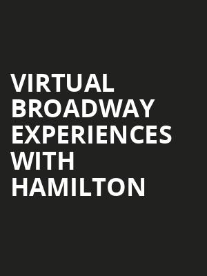 Virtual Broadway Experiences with HAMILTON, Virtual Experiences for Anchorage, Anchorage