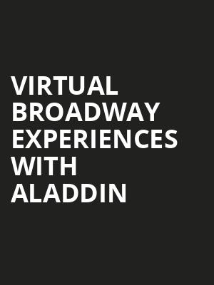 Virtual Broadway Experiences with ALADDIN, Virtual Experiences for Anchorage, Anchorage
